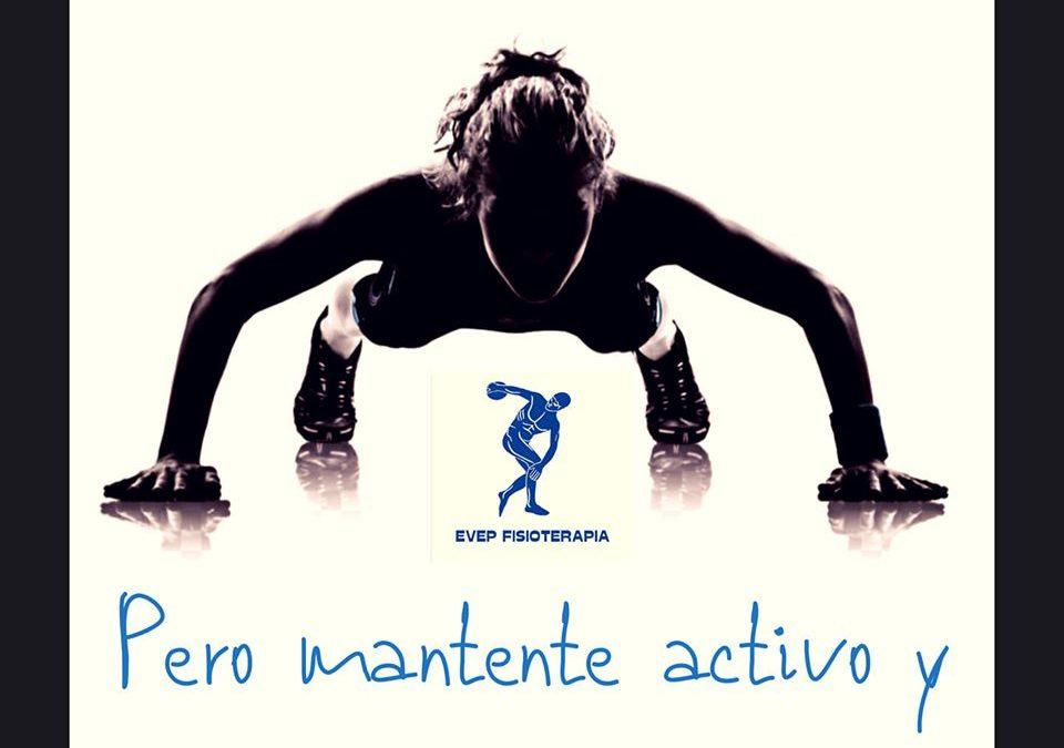 Mantente activo y saludable.